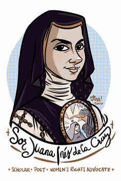 #100Days100Women Day 71: Sor Juana Inés de la Cruz Sor Juana Ines de la Cruz was a scholar who corresponded with Isaac Newton, a nun who's writings were unbound by genre or a sacred/secular divide and a 17th century Mexican woman who passionately and...