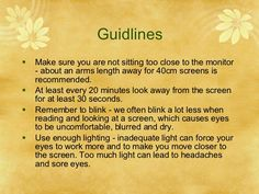 Guidlines Make sure you are not sitting too close to the monitor - about an arms length away for screens is r. Screens, Health And Wellness, Monitor, At Least, Arms, Digital, How To Make, Canvases, Health Fitness