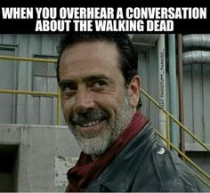 When you overhear a conversation about TWD