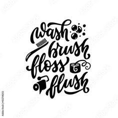 Wash Brush Floss Flush bathroom typography poster. Hand drawn motivational print for kids. Vector vintage illustration. Stock Vector | Adobe Stock