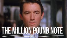'The Million Pound Note' Starring Gregory Peck based on the Mark Twain short story Mark Twain Short Stories, Gregory Peck Movies, Trailers, Paul Harvey, Trailer Peliculas, Old Hollywood Movies, Romantic Films, Movie Titles, About Time Movie