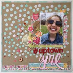 Uptown Girl layout by Kristine Davidson featuring Jillibean Soup Summer Red Raspberry Soup
