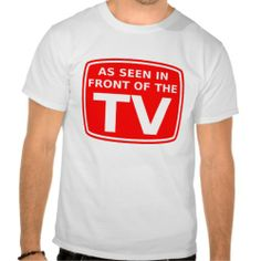 """""""As seen in front of the TV"""" A funny t-shirt for the couch potatoes :-)"""