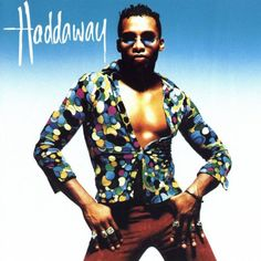 """Haddaway, """"What Is Love"""" 
