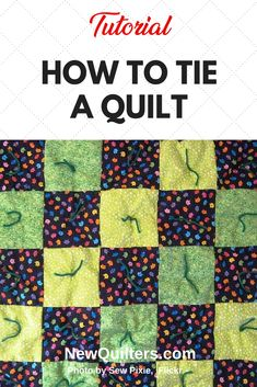 Tying a quilt's layers together with yarn or thread is a simple substitute for hand or machine quilting. Tutorial from NewQuilters.com . #quiltingforbeginners, #quiltingtutorial, #tyingquilts via @NewQuilters