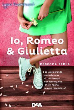 """Leggere Romanticamente e Fantasy: Anteprima """"Io, Romeo & Giulietta"""" di Rebecca Serle..."""
