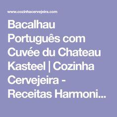 Bacalhau Português com Cuvée du Chateau Kasteel   Cozinha Cervejeira - Receitas Harmonizadas com Cerveja