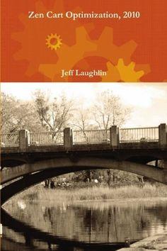 Zen Cart Optimization, 2010: SEO Techniques and Performance Optimization: Jeff Laughlin: 9780986565304: Amazon.com: Books