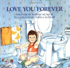 Love You Forever By Robert Munsch; children's books; Summary: A woman sings the same lullaby to her son from his infancy to adulthood.  Pinner's Note: This book was first introduced to me in the 4th grade. My son told me about this book when he was in 3rd grade. It is nice to know that this book continues circulating in public schools from one generation to the next.