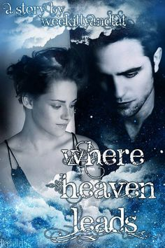 Where Heaven Leads By: WeeKittyAndTAT (BANNER BY He's a coldhearted businessman who's set in his ways. He wants perfection, but doesn't see it from anyone, ever. Fanfiction Stories, Fanfiction Net, He Wants, Twilight Saga, Hello Everyone, Have Fun, Fan Fiction, Heaven, The Unit