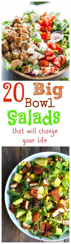 20 Big Bowl Salads that will change your life and have you in the kitchen making dinner.