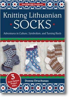 Knitting Lithuanian Socks DVD - Interweave it has 3 different heels I want to try!
