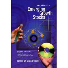 Investing in Emerging Growth Stocks, James W. Broadfoot - This republished primer on emerging growth investing is written by Jim Broadfoot, portfolio manager of the Ivy US Emerging Growth Fund and the Ivy Global Science & Technology Fund.
