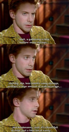 """Chock full of hoot, just a little bit of nanny."" Oz (Seth Green) Buffy the Vampire Slayer"