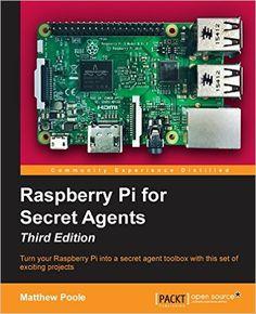 Raspberry Pi for Secret Agents, Third Edition