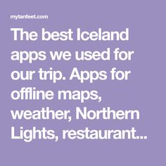 The best Iceland apps we used for our trip. Apps for offline maps, weather, Northern Lights, restaurants, activities, GPS and more.