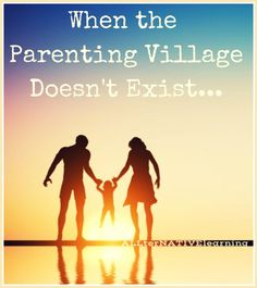 It may take a village to raise a child, but what happens when the parenting village doesn't exist? Read more...