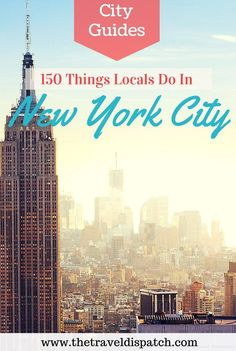 150 Things Locals Do in New York City - the best of off the beaten path manhattan