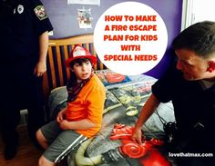 How to create a family fire escape plan when you have a child with special needs, including some really helpful videos
