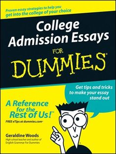 """Worried about writing those darned essays on your college applications? Seek out some answers from """"College Admission Essays for Dummies"""". Available in Kindle & EPUB format."""