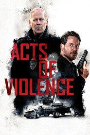 Watch Acts of Violence * 2018 Full HD Online