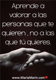 ... Aprende a valorar a las personas que te quieren, no a las que tú quieres. Thanksgiving Coloring Pages, Holding Hands, Sad, Thoughts, Sayings, Grande, Spanish, Notes, Amazing