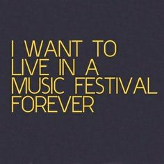 I want to live in a music festival forever.... find out more info at https://www.festguru.com/