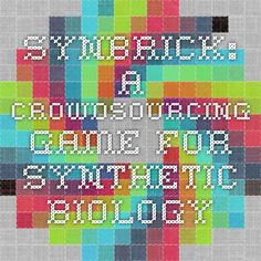 SynBrick: A crowdsourcing game for Synthetic Biology