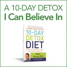 A 10 day detox I can believe in- Because its all about clean eating!