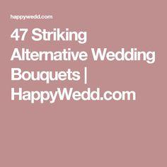 47 Striking Alternative Wedding Bouquets | HappyWedd.com