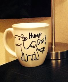 Coffee Mug- Hump day!