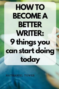 How to Become a Better Writer | 9 Guaranteed Tips to Improve Writing