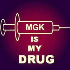MGK but really :) can't get enough of him!