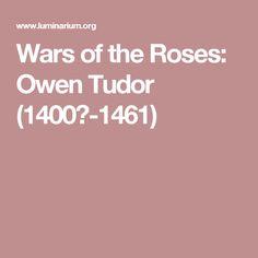 Wars of the Roses: Owen Tudor (1400?-1461)
