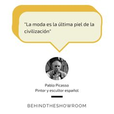 Pablo Picasso dijo que... #Fashionquotes #frasesmoda #behindtheshowroom #frases #quotes | Behind the showroom