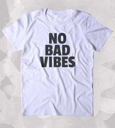 No Bad Vibes Shirt Good Vibes Yoga Hippie Bohemian Clothing Tumblr T-shirt Vegan Looks, Tumblr T Shirt, Zombie Shirt, Paws T Shirt, Usa Shirt, Statement Tees, Beach Shirts, Boyfriend Shirt, Boyfriend Girlfriend