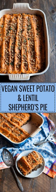 Vegan Sweet Potato and Lentil Shepherd's Pie A hearty, flavorful and main dish for the holiday season! The Full Helping Vegan Foods, Vegan Dishes, Vegan Vegetarian, Vegetarian Recipes, Healthy Recipes, Lentil Dishes, Vegan Pie, Vegan Butter, Raw Vegan