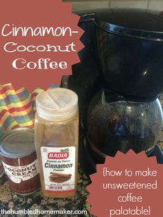 Cinnamon-Coconut Coffee How to Make Unsweetened Coffee Palatable  The Humbled Homemaker