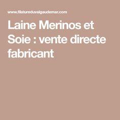 Laine Merinos et Soie : vente directe fabricant