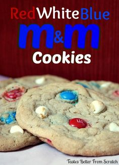 Red, White, and Blue M&M Cookies | Tastes Better From Scratch  Soft, chewy and delicious!