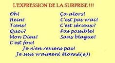 Epressions of surprise French Phrases, French Words, French Quotes, French Sayings, French Language Course, French Language Learning, French Expressions, French Teaching Resources, Teaching French