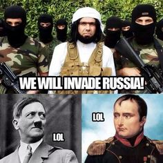 military-humor-we-will-invade-russia-isis-hitler-napoleon-lol.jpg (600×600)