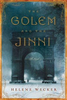 The Golem and the Jinni by Helene Wecker on http://www.helenewecker.com/