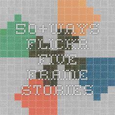 50+Ways - Flickr Five Frame Stories
