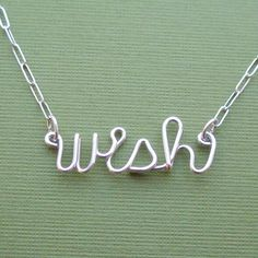 wish (sterling silver wire word necklace). $34.00, via Etsy.