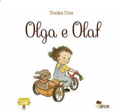 Olga e Olaf, Bacchilega Editore testo e illustrazioni Tonka Uzu