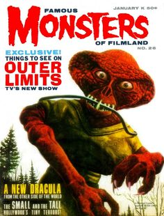 """Another classic issue of Famous Monsters, #26, with a cover featuring one of my favorite episodes of The Outer Limits -- """"Architects of Fear.""""   It would have been so cool if Aurora had made a model of this monster!"""