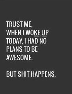 Famous and Funny Good Morning Quotes and Sayings for her and him with images and pictures. Start your day positive with these good morning funny quotes. Great Quotes, Quotes To Live By, Me Quotes, Motivational Quotes, Funny Quotes, Inspirational Quotes, Quotes About Being Awesome, Humour Quotes, Funny Facts