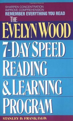Remember Everything You Read: The Evelyn Wood 7-Day Speed Reading & Learning Program - by Stanley D. Frank