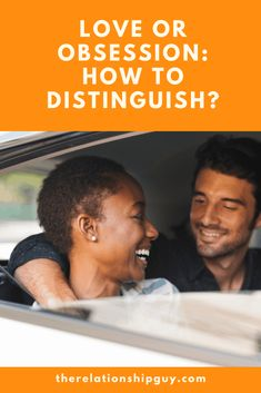 Love or Obsession: How to Distinguish? - The Relationship Guy